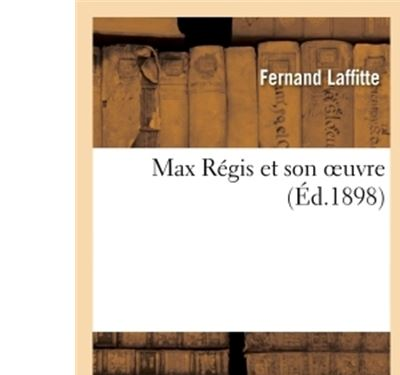 Max Régis et son oeuvre