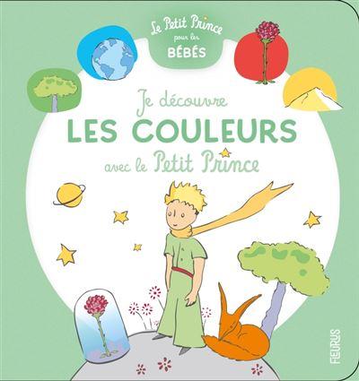 Le Petit Prince -  : Je découvre les couleurs avec le Petit Prince