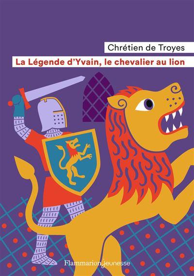 La légende d'Yvain, le chevalier du lion