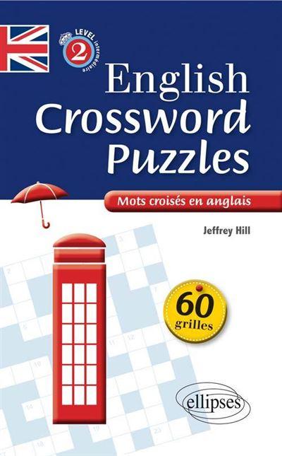 English Crossword Puzzles Level 2 - Mots croisés en anglais - Niveau 2 (B1-B2)