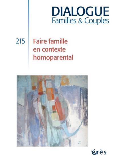 Dialogue 215 faire famille en contexte homoparental