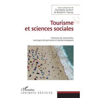 Tourisme et sciences sociales postures de recherches ancrage