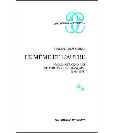 Le Même et l'autre quarante-cinq ans de philosophie française (1933-1978)
