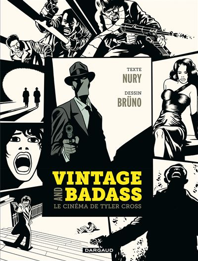 Vintage and Badass, le cinéma de Tyler Cross - Tome? - Vintage and Badass, le cinéma de Tyler Cross