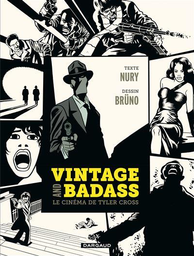 Vintage and Badass, le cinéma de Tyler Cross - Tome? - Vintage and Badass, le cinéma de Tyler Cross