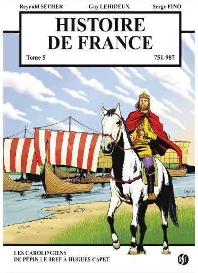 Les carolingiens, de Pépin Le Bref à Hugues Capet