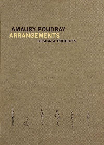 Amaury Poudray, Arrangements