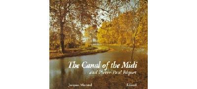 Der Canal du Midi und Pierre-Paul Riquet