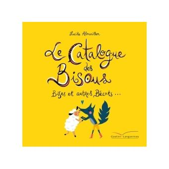 Le catalogue des bisous, bises et autres bécots