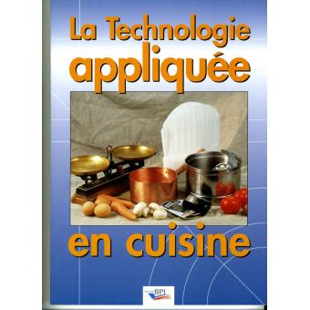 La technologie appliqu e en cuisine broch dominique for Technologie cuisine