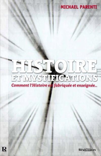 Histoire et mystifications : comment l'histoire est fabriquée et enseignée