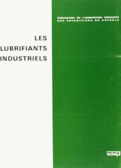 Les lubrifiants industriels