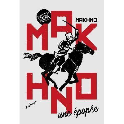 Couverture de Makhno, une épopée