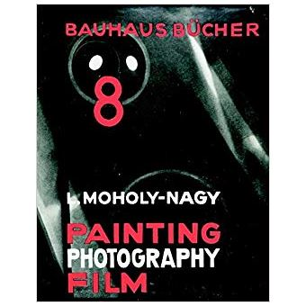 Bauhausbucher,8:laszlo moholy-nagy painting photography film