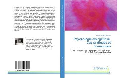Psychologie energetique. Cas pratiques et commentes