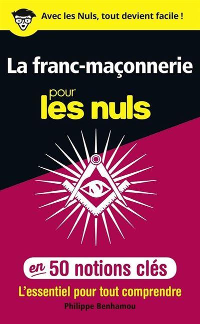 La franc-maçonnerie pour les Nuls en 50 notions clés - 9782412033531 - 6,99 €