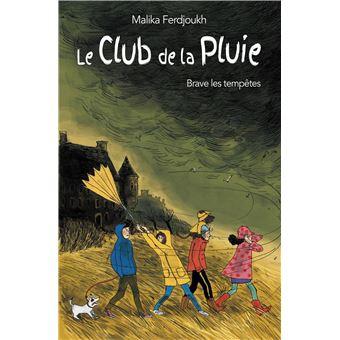 Le Club de la PluieLe club de la pluie brave les tempetes