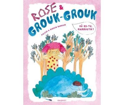 Rose et Grouk-Grouk - Où es-tu, mammouth ?