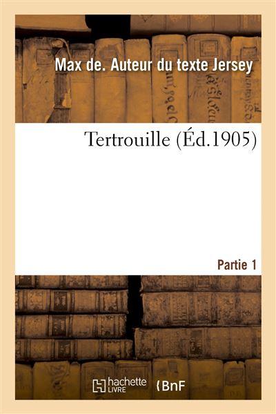 Tertrouille. Partie 1