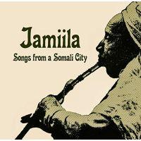 JAMIILA -SONGS FROM A SOMALI CITY