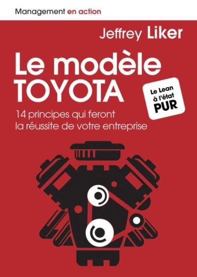 Le modèle Toyota - 14 principes qui feront la réussite de votre entreprise - 9782326055049 - 32,99 €