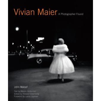 Vivian Maier A photographer found - relié - John Maloof - Achat ...