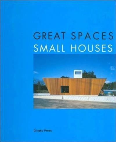 Great spaces small houses