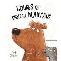 L'ours qui sentait mauvais - nouvelle edition (coll. drôle d'histoire !)