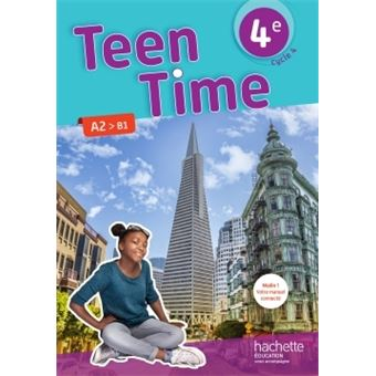 Teen Time Anglais Cycle 4 4e Livre Eleve Ed 2017