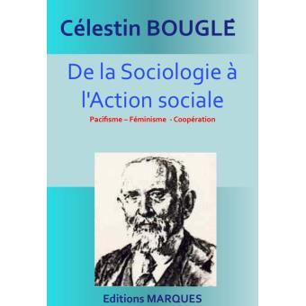 De la sociologie à laction sociale. Pacifisme, Féminisme, coopération (French Edition)