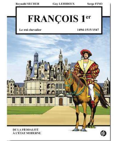 François 1er le roi chevalier, 1494-1515/1547