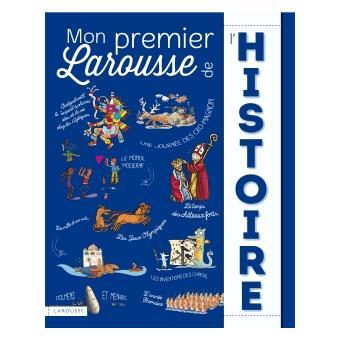 Mon premier Larousse de l'histoire - Anne-Marie Lelorrain