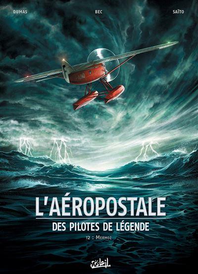 L'Aéropostale - Des pilotes de légende T2 - Mermoz