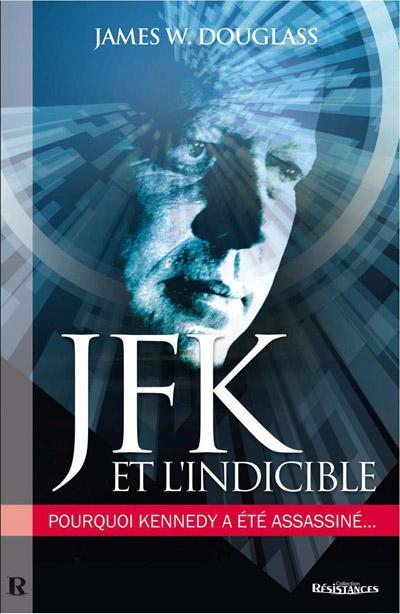 JFK et l'indicible : pourquoi Kennedy a été assassiné...
