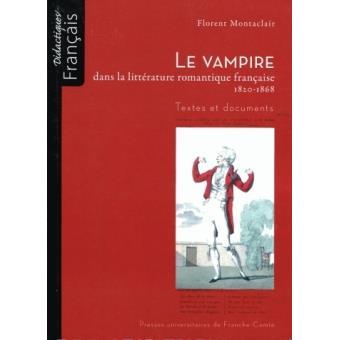 Le Vampire Dans La Litterature Romantique Francaise 1820 1868