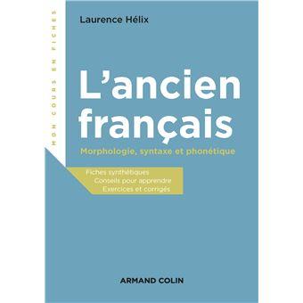 L'ancien français - Morphologie, syntaxe et phonétique