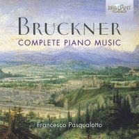 Bruckner: Complete Piano Music - 3CD