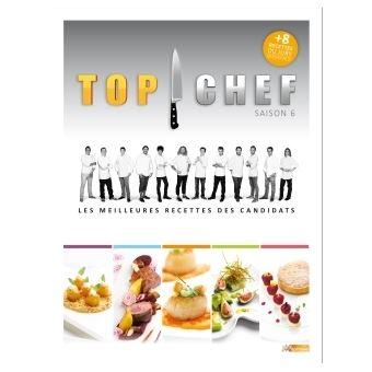 Top Chef Les Meilleures Recettes Des Candidats Top Chef Saison 6
