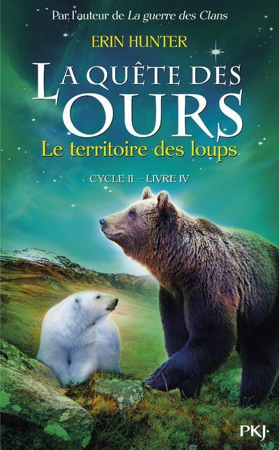 La quête des ours cycle II - tome 4 Le territoire des loups