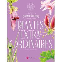 Dessiner les plantes extraordinaires : 30 espèces exceptionnelles à dessiner en pas-à-pas