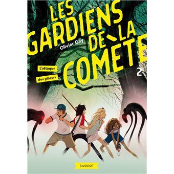 Les gardiens de la comèteLes gardiens de la comète - L'attaque des pilleurs