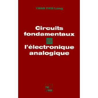 Circuits Fondamentaux De L Electronique Analogique