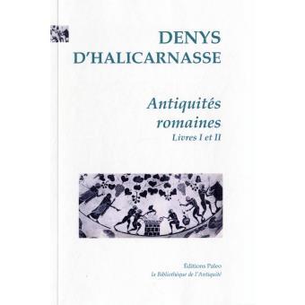 Antiquites Romaines Livres 1 Et 2 Tome 1 Broche Denys D