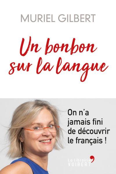 Un bonbon sur la langue - On n'a jamais fini de découvrir le français ! - 9782311102635 - 12,99 €