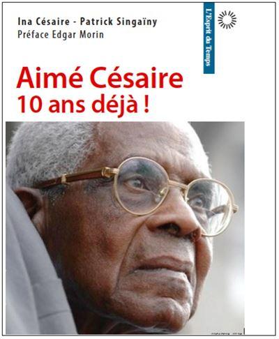 Aimé Césaire, dix ans déjà