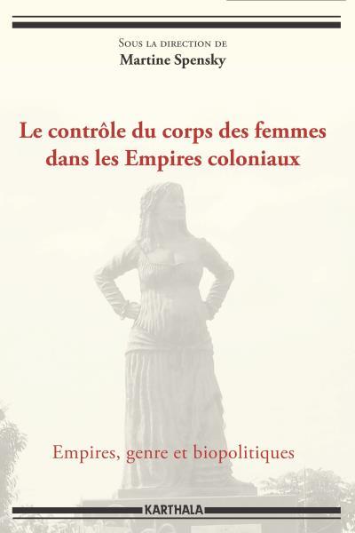Le contrôle du corps des femmes dans les Empires coloniaux