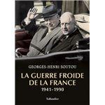 La guerre froide de la France 1941-1989