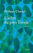 arbre du pays Toraja (L') | Claudel, Philippe. Auteur