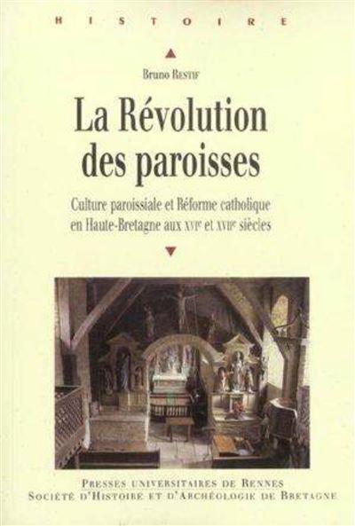 Revolution des paroisses xvie xviie siecles