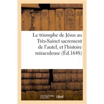 Le triomphe de jesus au tres-sainct sacrement de l'autel et